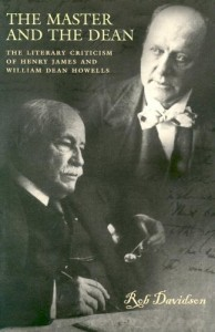 The Master and the Dean: The Literary Criticism of Henry James and William Dean Howells
